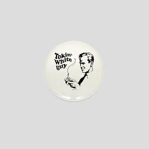 Tokin' white guy ~ Mini Button