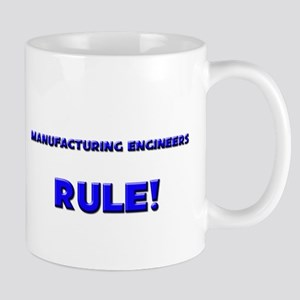 Manufacturing Engineers Rule! Mug
