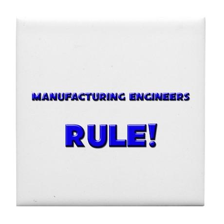 Manufacturing Engineers Rule! Tile Coaster