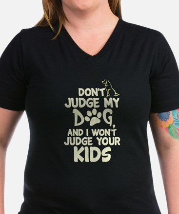 Don't Judge My Dog T Shirt T-Shirt