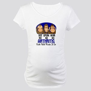 See Speak Hear No Arthritis 1 Maternity T-Shirt