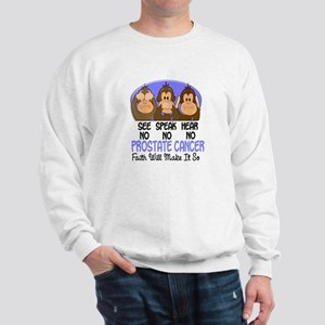 See Speak Hear No Prostate Cancer 1 Sweatshirt