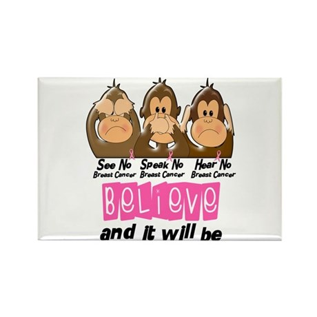 See Speak Hear No Breast Cancer 3 Rectangle Magnet