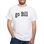 go Bill T-Shirt
