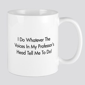 Voices In My Prof's Head Mug