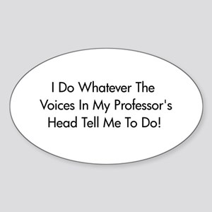 Voices In My Prof's Head Oval Sticker