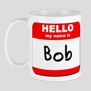 Hello my name is Bob Mug