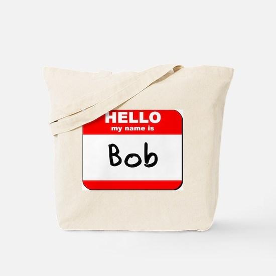 Hello my name is Bob Tote Bag