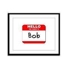 Hello my name is Bob Framed Panel Print