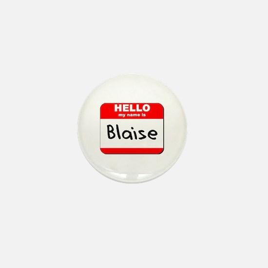 Hello my name is Blaise Mini Button