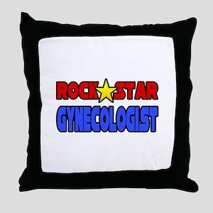 """Rock Star Gynecologist"" Throw Pillow"