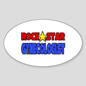 """Rock Star Gynecologist"" Oval Sticker"