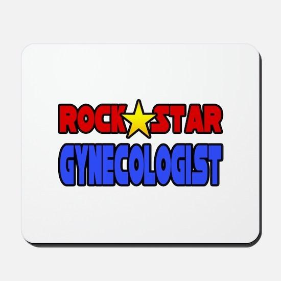 """Rock Star Gynecologist"" Mousepad"