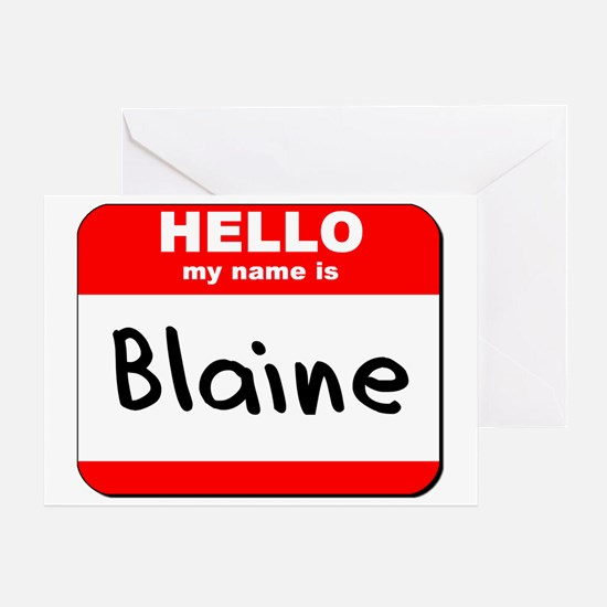 Hello my name is Blaine Greeting Card