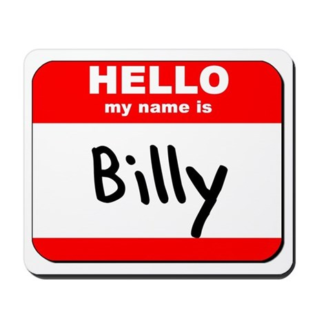 Hello my name is Billy Mousepad