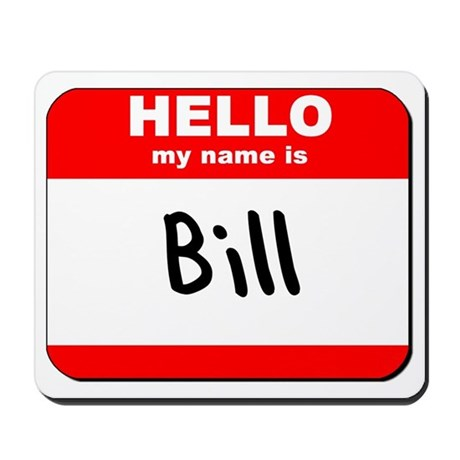 Hello my name is Bill Mousepad