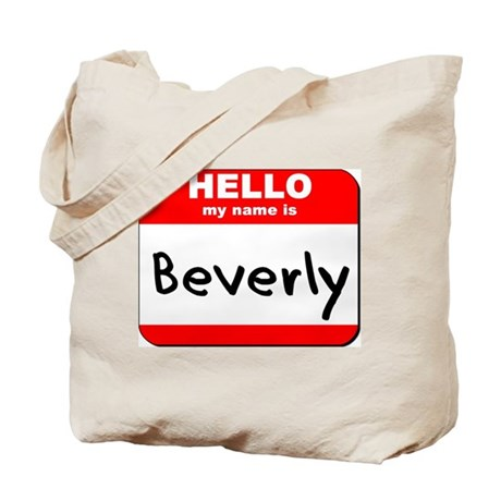 Hello my name is Beverly Tote Bag
