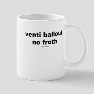 venti bailout no froth - Mug