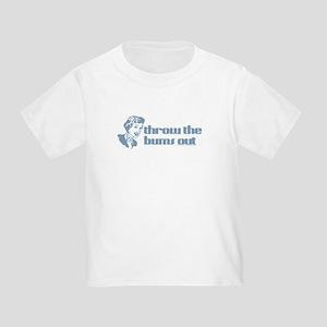 Throw the bums out. Toddler T-Shirt