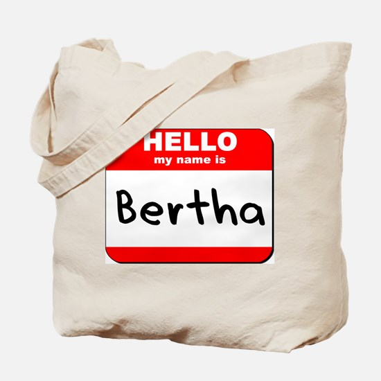 Hello my name is Bertha Tote Bag