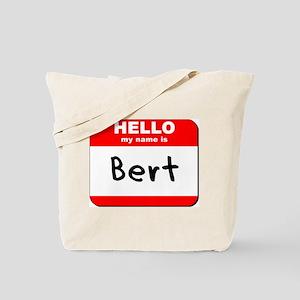 Hello my name is Bert Tote Bag