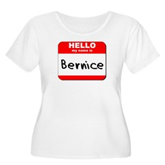 Hello my name is Bernice T-Shirt
