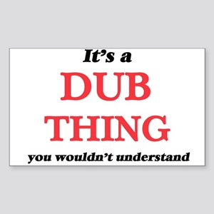 It's a Dub thing, you wouldn't und Sticker