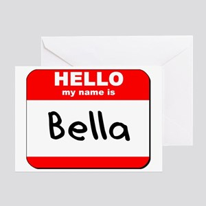 Hello my name is Bella Greeting Card