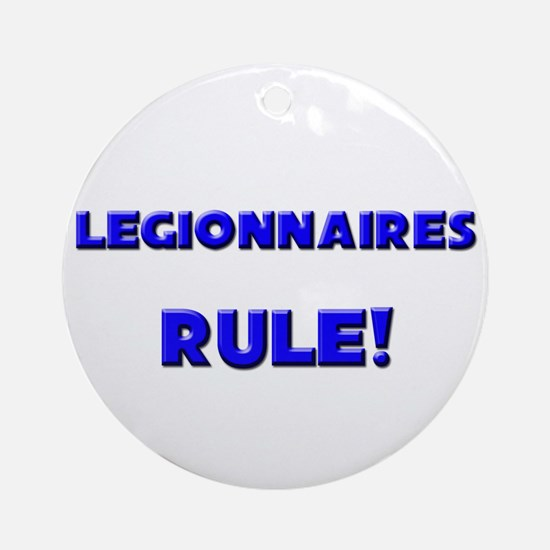 Legionnaires Rule! Ornament (Round)