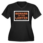 Beware / Lawyer Women's Plus Size V-Neck Dark T-Sh
