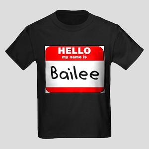 Hello my name is Bailee Kids Dark T-Shirt