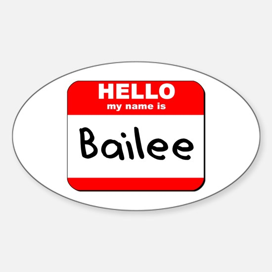 Hello my name is Bailee Oval Decal