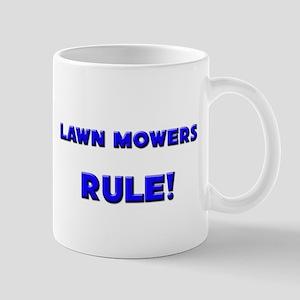 Lawn Mowers Rule! Mug
