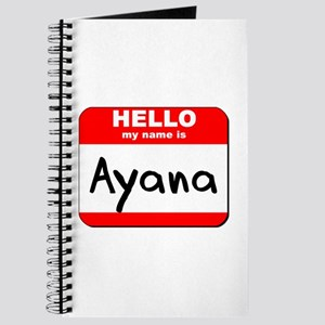 Hello my name is Ayana Journal