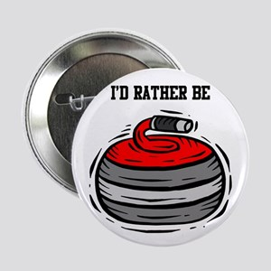 """Rather Be Curling 2.25"""" Button"""