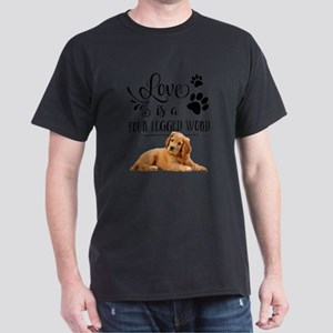 love is a four legged word Dark T-Shirt