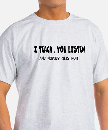I Teach Nobody Hurt T-Shirt