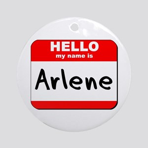 Hello my name is Arlene Ornament (Round)