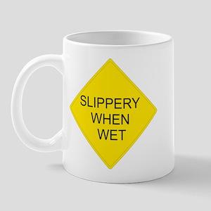 Slippery When Wet - Mug