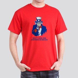 Don't Vote for another Dumbass! Dark T-Shirt