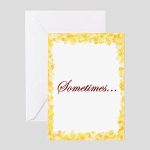 Sometimes Greeting Card
