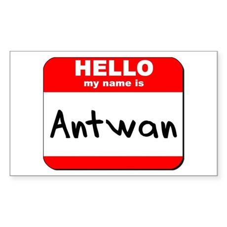 Hello my name is Antwan Rectangle Sticker