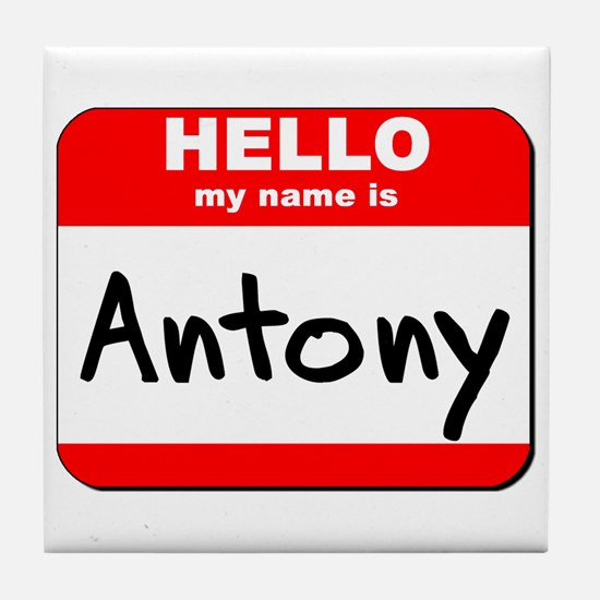 Hello my name is Antony Tile Coaster