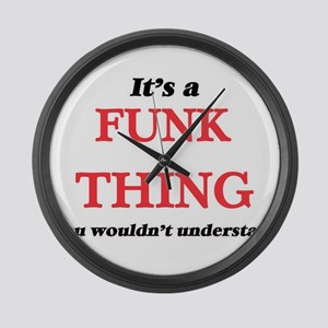 It's a Funk thing, you wouldn Large Wall Clock