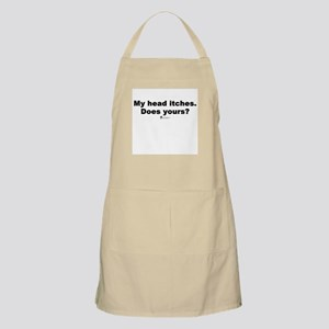 My head itches. Does yours? - BBQ Apron
