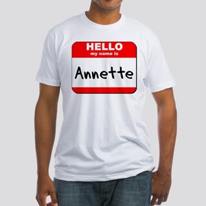 Hello my name is Annette Fitted T-Shirt