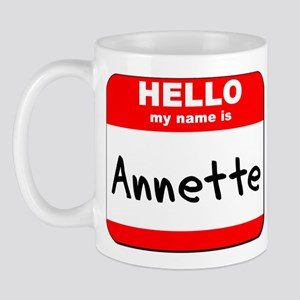 Hello my name is Annette Mug