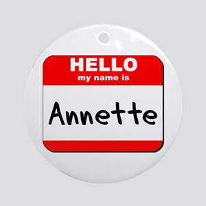 Hello my name is Annette Ornament (Round)