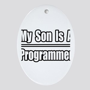 """""""My Son Is A Programmer"""" Oval Ornament"""