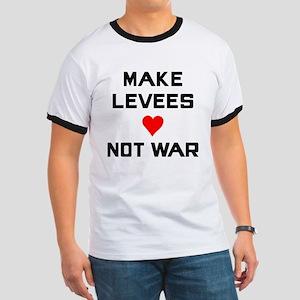 Make Leeves Not War Ringer T